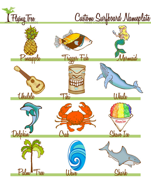 Customize your surfboard with a pineapple, humuhumunukunukuapua'a, mermaid, ukulele, tiki, whale, dolphin, crab, shave ice, palm tree, wave or shark.