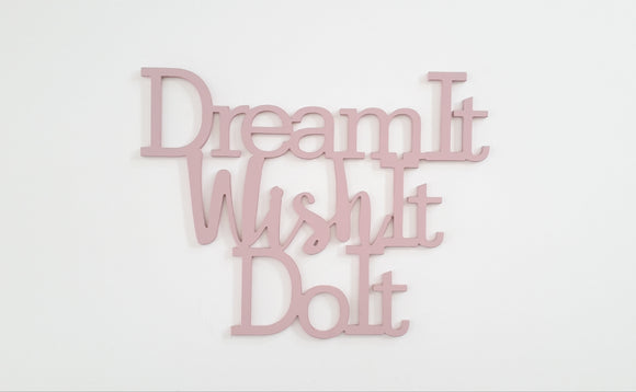 wooden words -dream it wish it do it - wooden sign
