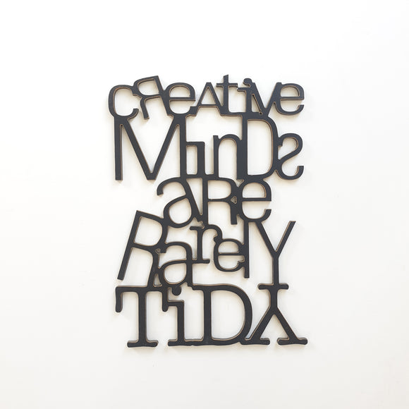 creative minds are rarely tidy - creative sign - wooden sign - wooden words