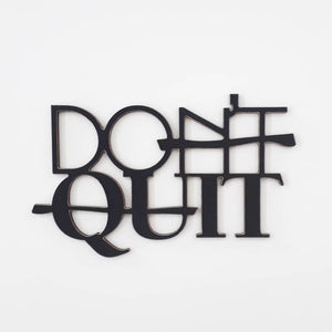 dont quit - do it - wooden sign - wooden words