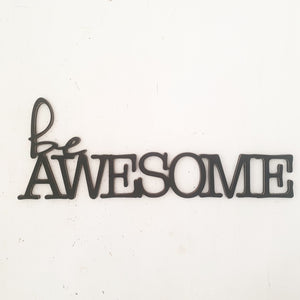 be awesome - wooden words