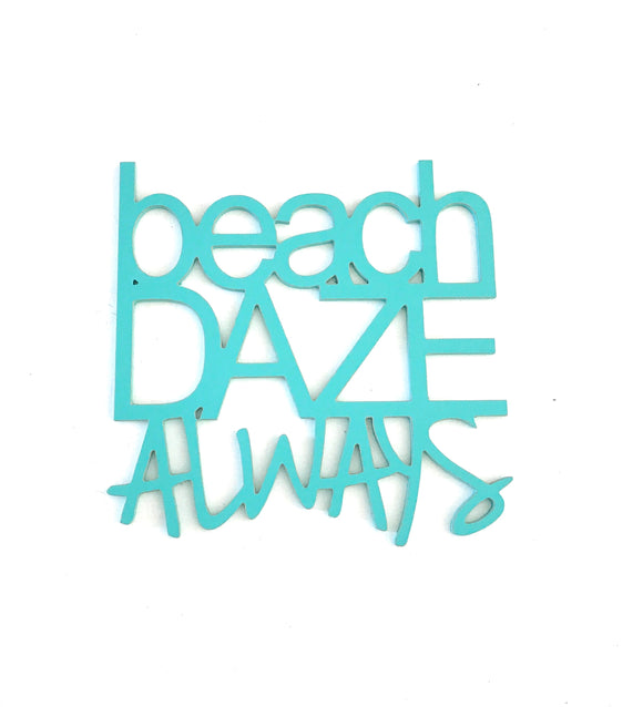 beach décor - wooden words - beach daze always