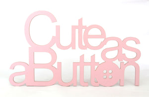 wooden words - cute as a button - baby room decor - wooden sign