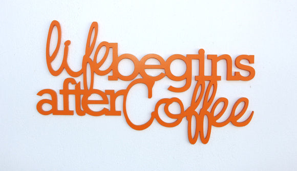 life begins after coffe