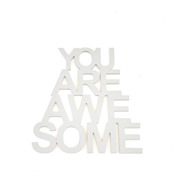 you are awesome wooden word