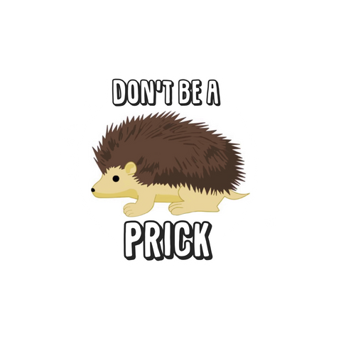 Don't Be A Pric Vinyl Sticker