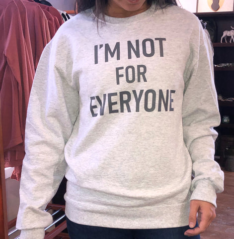I'm Not For Everyone Crewneck Sweatshirt