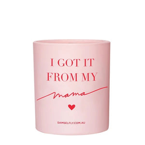 I GOT IT FROM MY MAMA - LARGE CANDLE