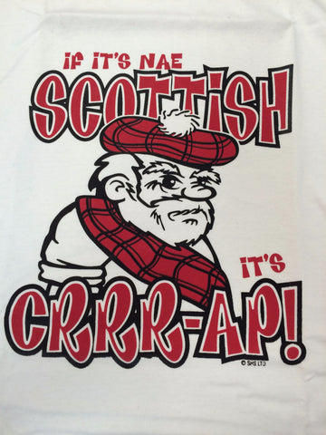 If It's Nae Scottish It's Crap T-Shirt