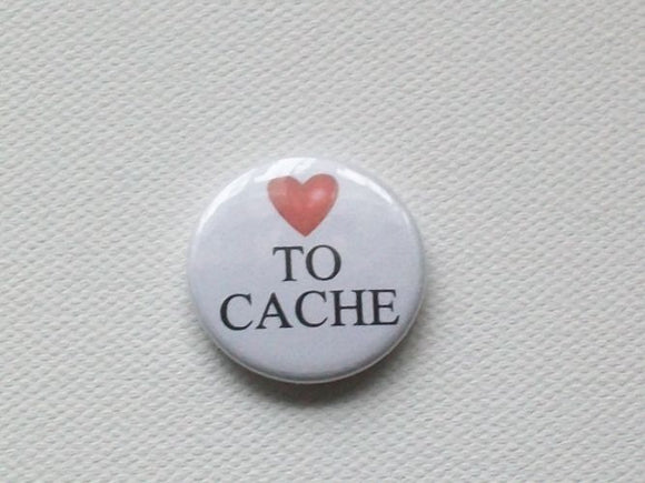 Badge - 25mm - Love To Cache