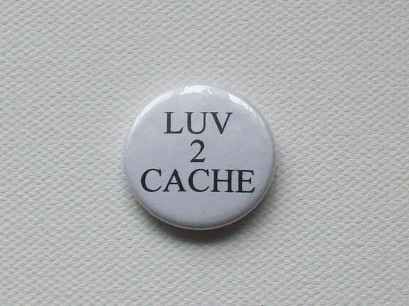 Badge - 25mm - Luv 2 Cache