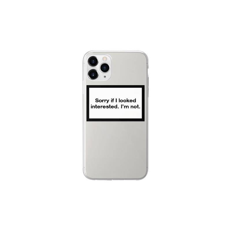 Statement - Sorry If I Looked Interested. I'M Not. Case For Iphone 11 Pro Max - Clear, STMNT-012 - 2071MALL
