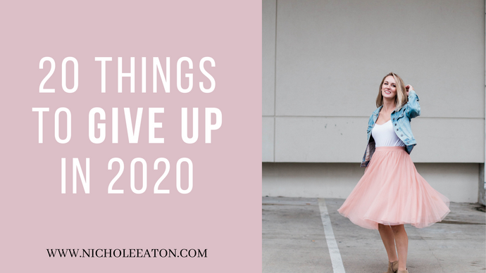 20 Things to Give Up in 2020