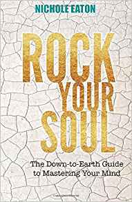 Rock Your Soul: The Down-to-Earth Guide to Mastering Your Mind