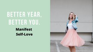 Better Year, Better You: Manifesting Self-Love