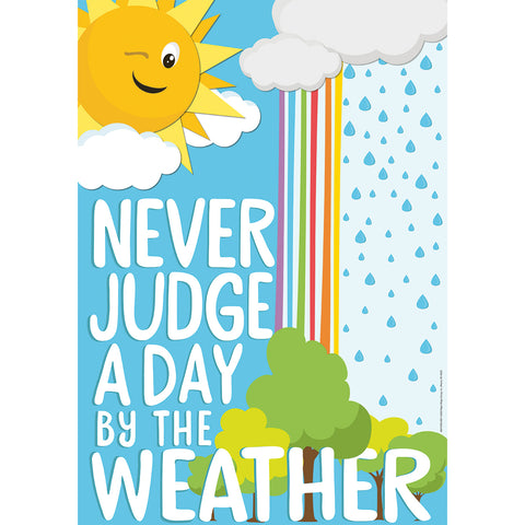 Never Judge A Day By The Weather Poster