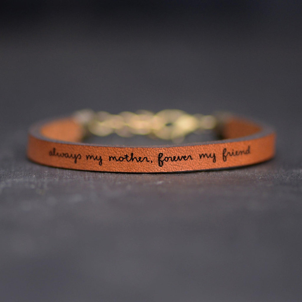 Always my Mother, Forever my Friend - Leather Bracelet