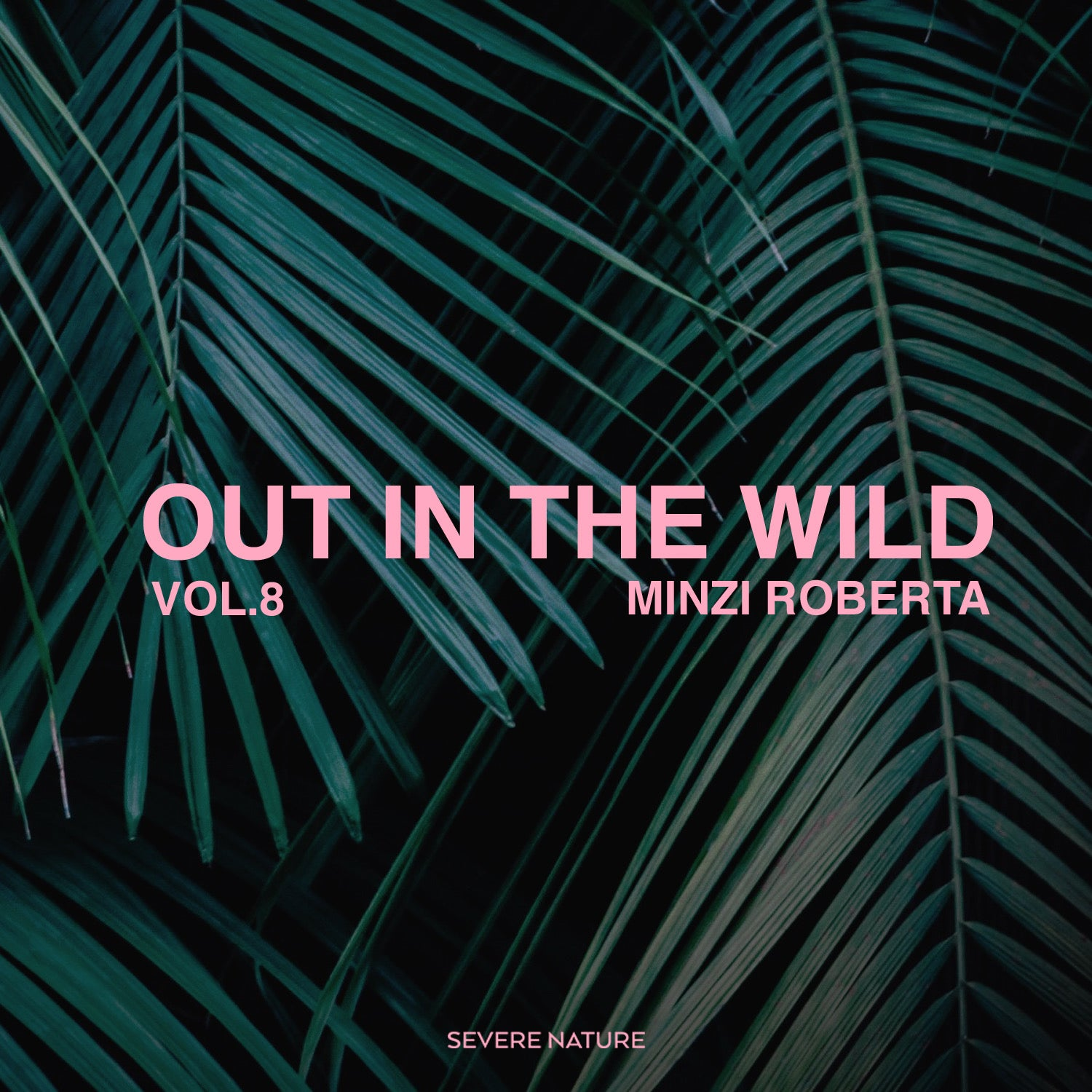 Out In The Wild Vol. 8 Curated by Minzi Roberta