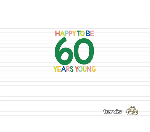 Stainless Tervis Happy Everything!™ - 60 Years Young Tumbler