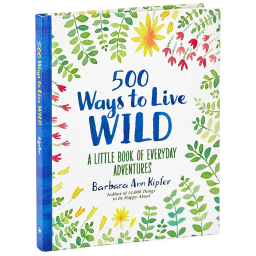 500 Ways To Live Wild: A Little Book Of Everyday Adventures