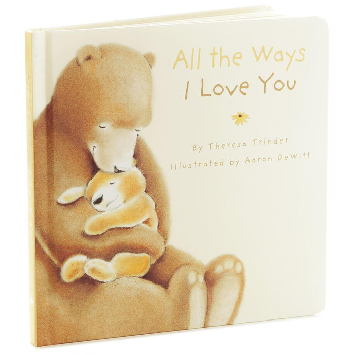 All the Ways I Love You Board Book