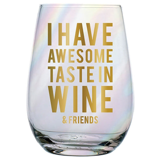I Have Awesome Taste Stemless Wine Glass