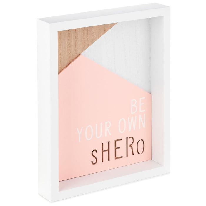 Be Your Own Shero Framed Quote Sign