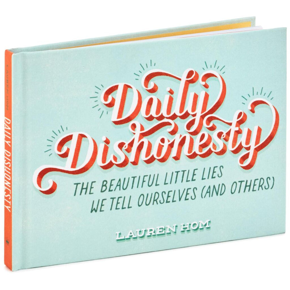 Daily Dishonesty: The Beautiful Little Lies We Tell Ourselves (and Others) Book