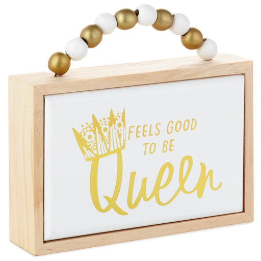 Feels Good to Be Queen Wood Quote Sign