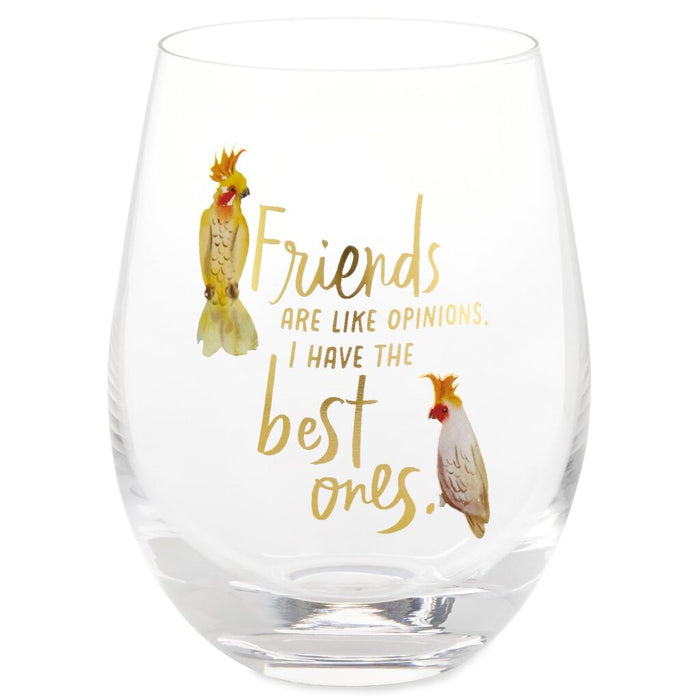 Friends Are Like Opinions Stemless Wine Glass