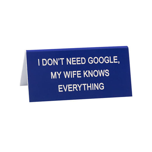 I Don't Need Google My Wife Knows Everything Small Sign