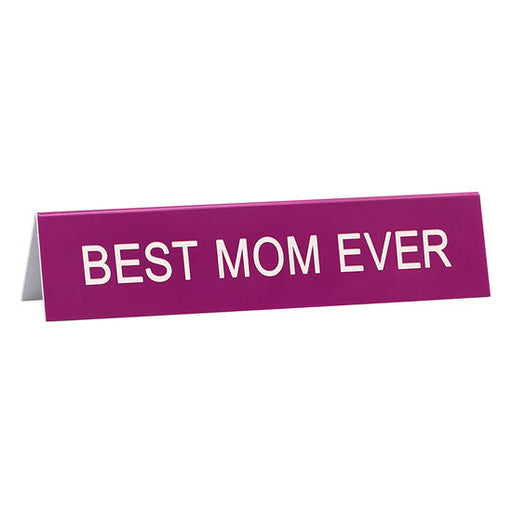 Best Mom Ever Medium Sign
