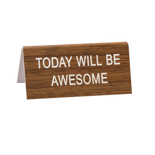 Today Will Be Awesome Small Sign