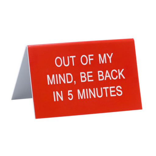 Out Of My Mind Sign