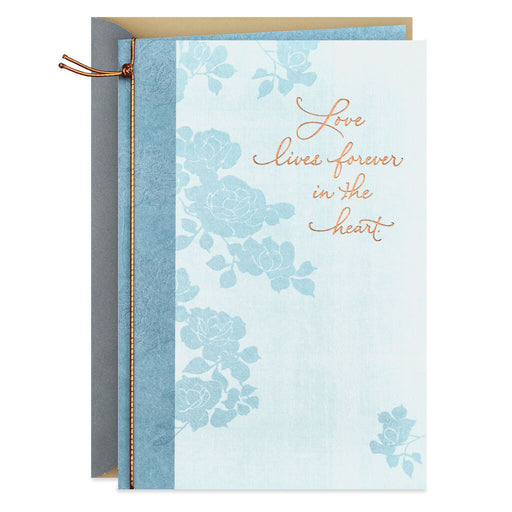 Love Lives Forever in Our Heart Sympathy Card