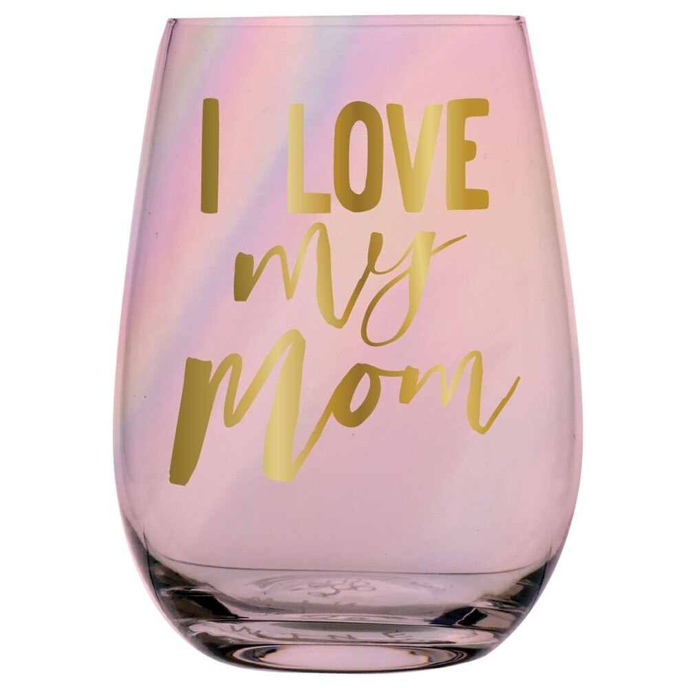 I Love My Mom Stemless Wine Glass
