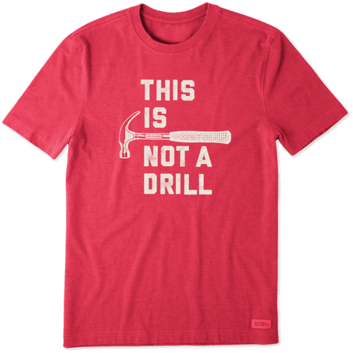 This Is Not A Drill Men's Crusher Tee