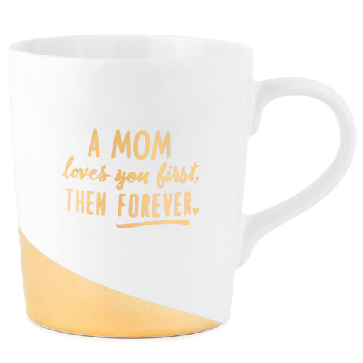 Mom Loves First Then Forever Mug