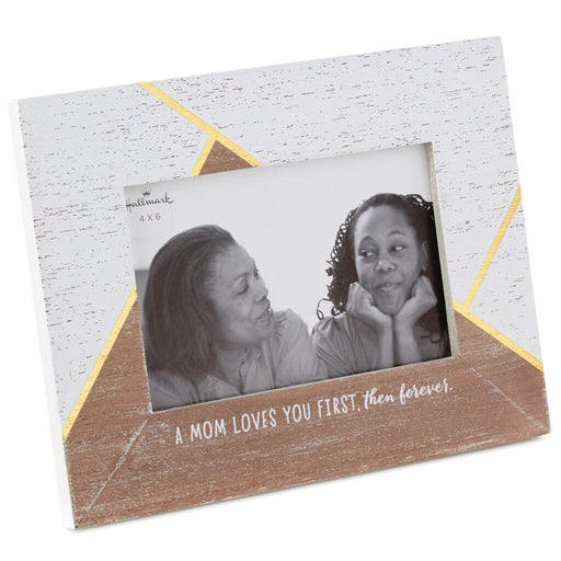Mom Loves First Then Forever Picture Frame