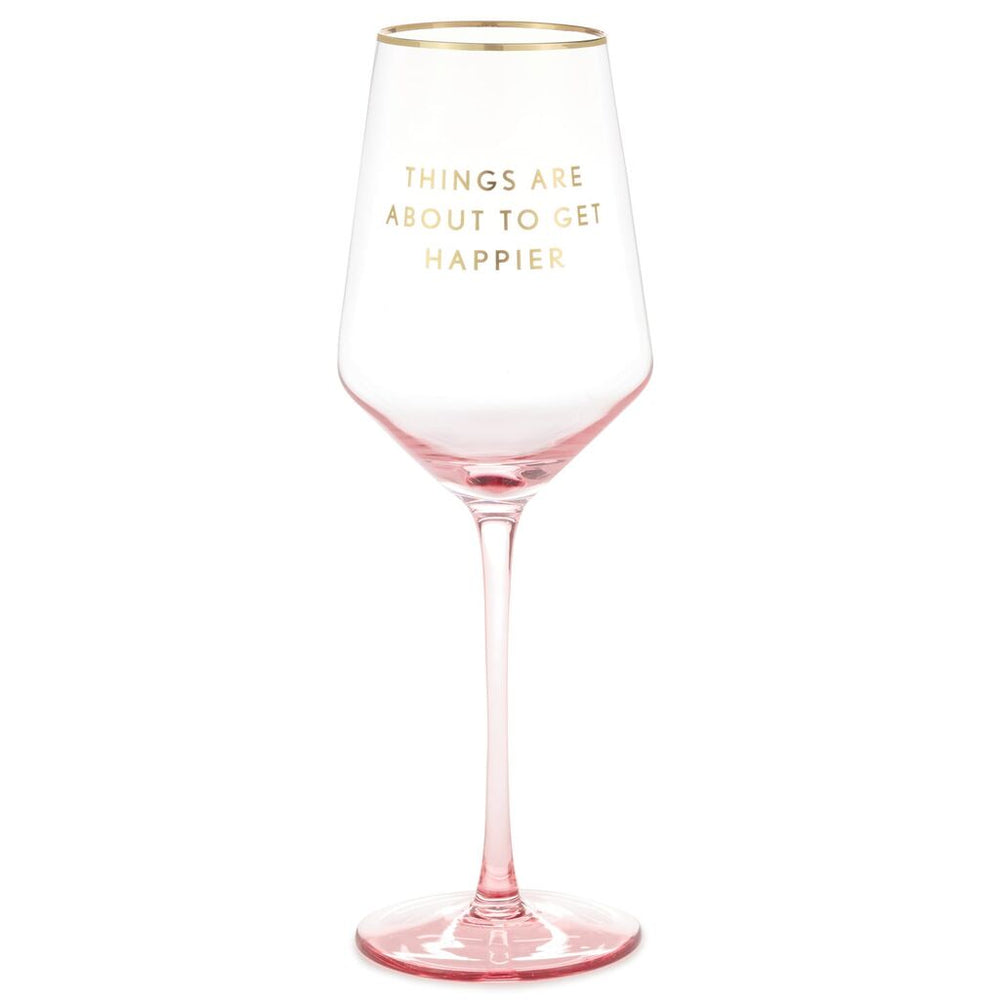 Things Are About to Get Happier Wine Glass