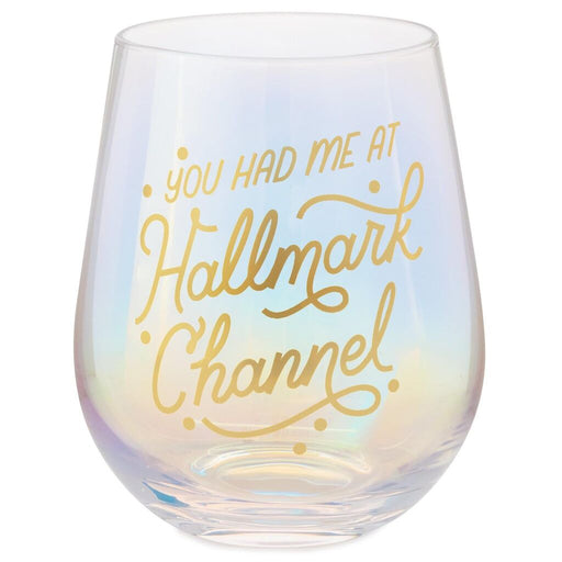 You Had Me at Hallmark Channel Stemless Wine Glass