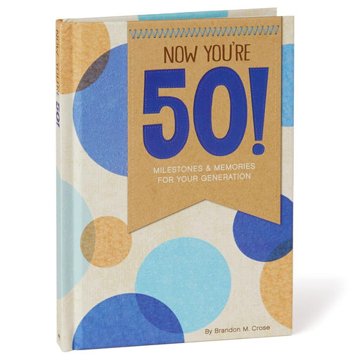 Now You're 50! Milestones and Memories for Your Generation Book