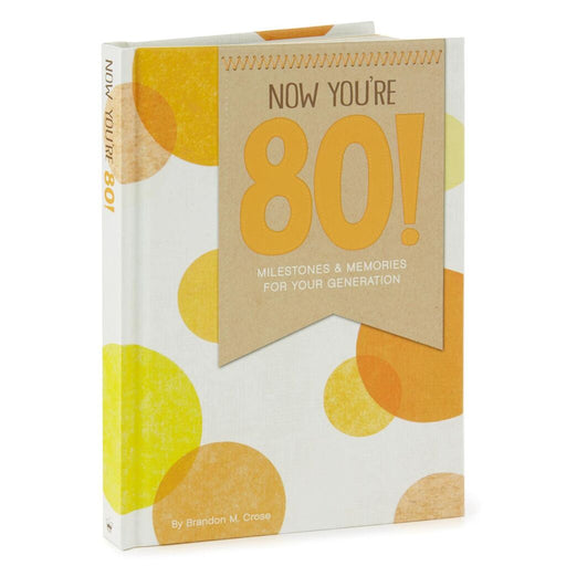 Now You're 80! Milestones and Memories for Your Generation Book