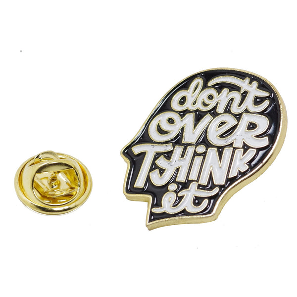 Do Not Over Think It Enamel Pin With Gift Box