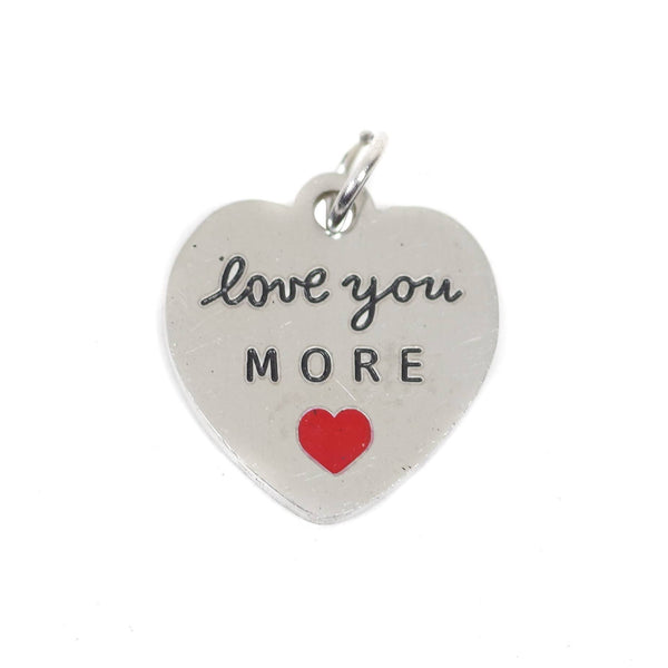 1 pcs Stainless Steel Charm with Closed Jump Ring - Love You More