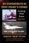 "An Experimental Test Pilot's Story, Aviating With Evans Part Two, The Civilian Years, Norvin ""Bud"" Evans - Blue Note Publications, Inc"