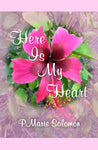 Here Is My Heart, By PMarie Solomon - Blue Note Publications, Inc