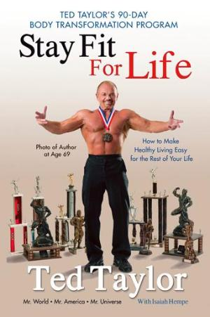 Stay Fit For Life, Ted Taylor - Blue Note Publications, Inc