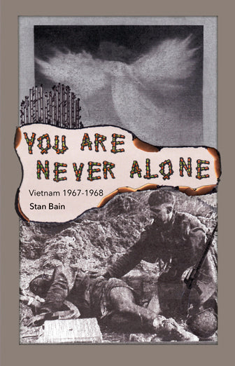 You Are Never Alone, Vietnam 1967-1968, Stan Bain - Blue Note Publications, Inc