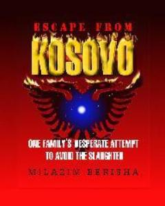 Escape From Kosovo, Milazim Berisha - Blue Note Publications, Inc